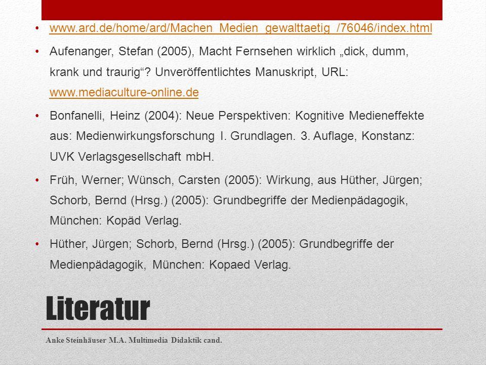 """Literatur www.ard.de/home/ard/Machen_Medien_gewalttaetig_/76046/index.html Aufenanger, Stefan (2005), Macht Fernsehen wirklich """"dick, dumm, krank und"""
