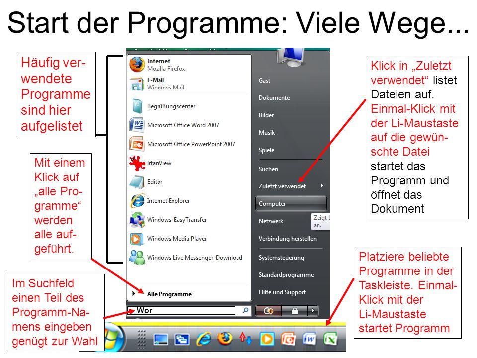 """Start der Programme: Viele Wege... Platziere beliebte Programme in der Taskleiste. Einmal- Klick mit der Li-Maustaste startet Programm Klick in """"Zulet"""
