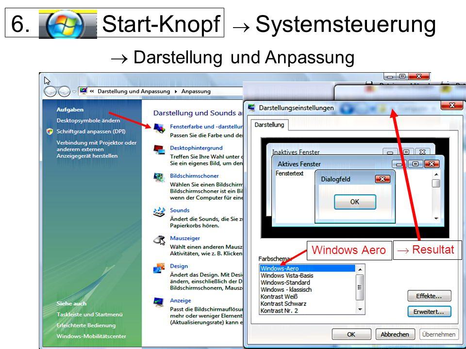 6. Start-Knopf  Systemsteuerung  Darstellung und Anpassung Windows Aero  Resultat