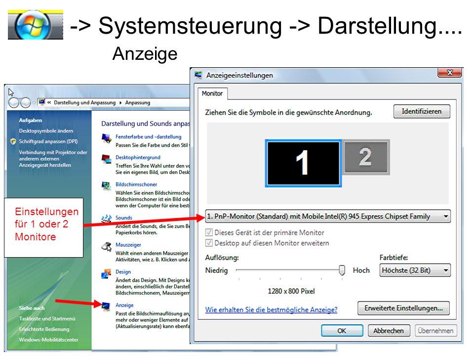 -> Systemsteuerung -> Darstellung.... Anzeige Einstellungen für 1 oder 2 Monitore