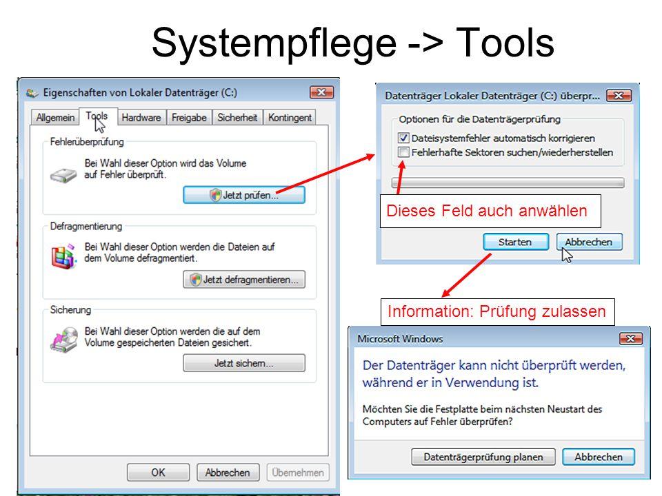 Systempflege -> Tools Dieses Feld auch anwählen Information: Prüfung zulassen
