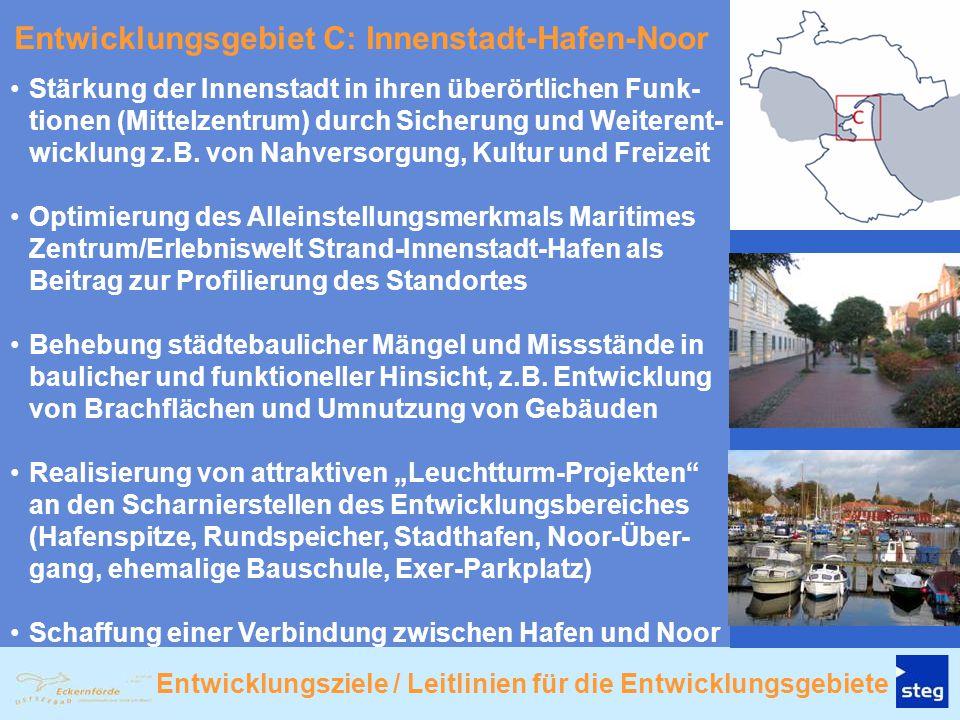 Entwicklungsgebiet C: Innenstadt-Hafen-Noor Stärkung der Innenstadt in ihren überörtlichen Funk- tionen (Mittelzentrum) durch Sicherung und Weiterent-