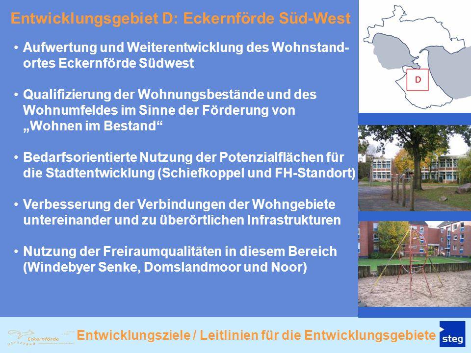 Entwicklungsgebiet D: Eckernförde Süd-West Aufwertung und Weiterentwicklung des Wohnstand- ortes Eckernförde Südwest Qualifizierung der Wohnungsbestän