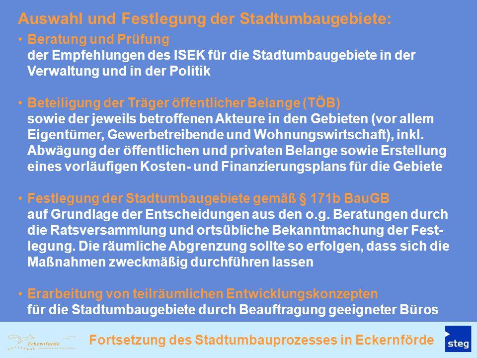 Fortsetzung des Stadtumbauprozesses in Eckernförde Beratung und Prüfung der Empfehlungen des ISEK für die Stadtumbaugebiete in der Verwaltung und in d