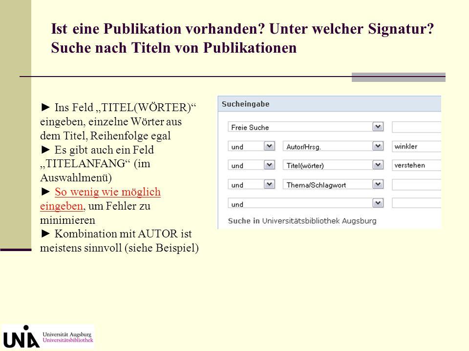 """► ins Feld """"AUTOR/HRSG. eingeben ► nur einen Namen pro Feld ► Vornamen nicht abkürzen Ist eine Publikation vorhanden."""