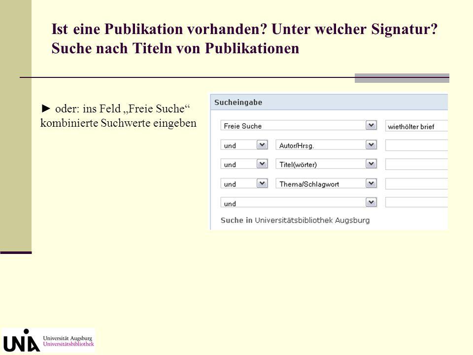 """Ist eine Publikation vorhanden? Unter welcher Signatur? Suche nach Titeln von Publikationen ► Ins Feld """"TITEL(WÖRTER)"""" eingeben, einzelne Wörter aus d"""