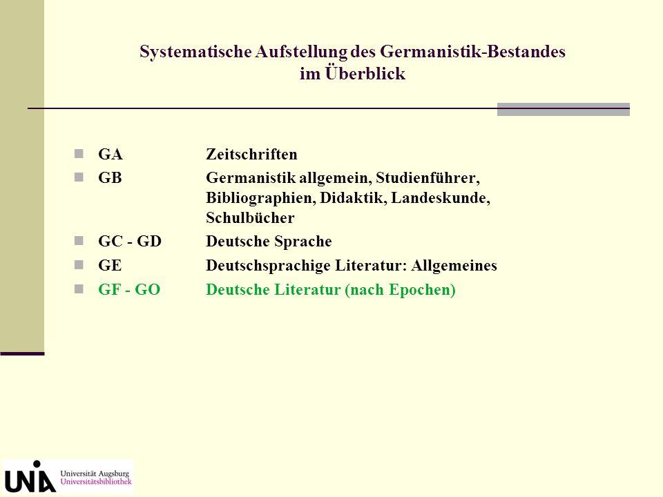 Systematische Aufstellung des Germanistik-Bestandes im Überblick GAZeitschriften GBGermanistik allgemein, Studienführer, Bibliographien, Didaktik, Lan