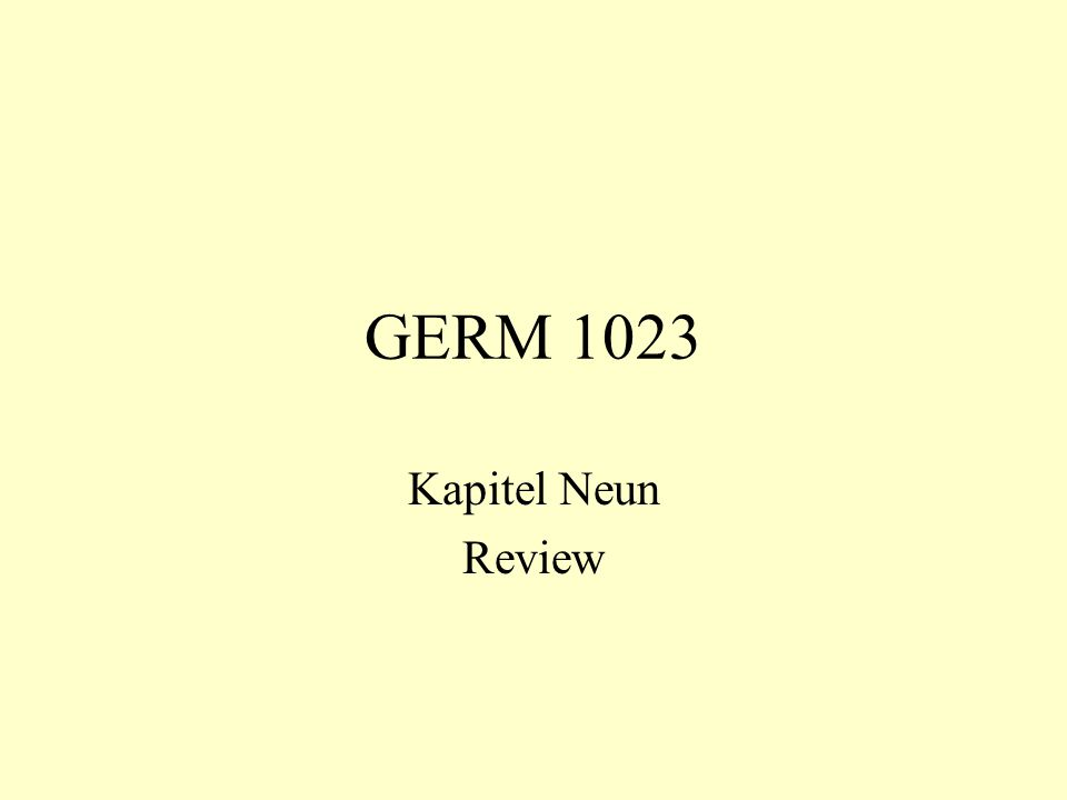 GERM 1023 Kapitel Neun Review