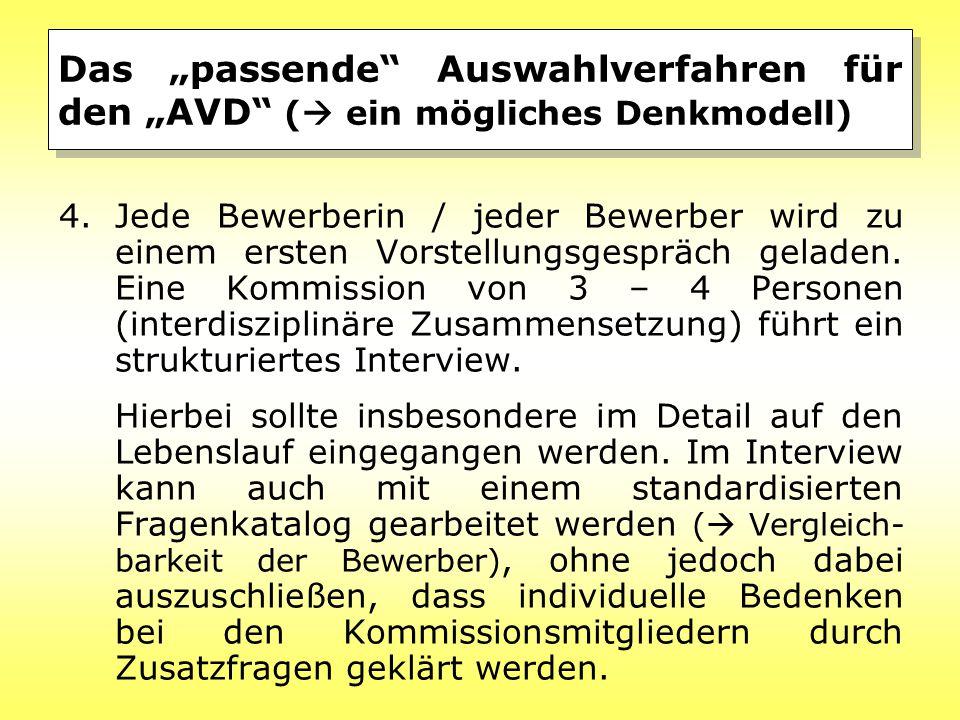 """Das """"passende Auswahlverfahren für den """"AVD (  ein mögliches Denkmodell) 4.Jede Bewerberin / jeder Bewerber wird zu einem ersten Vorstellungsgespräch geladen."""