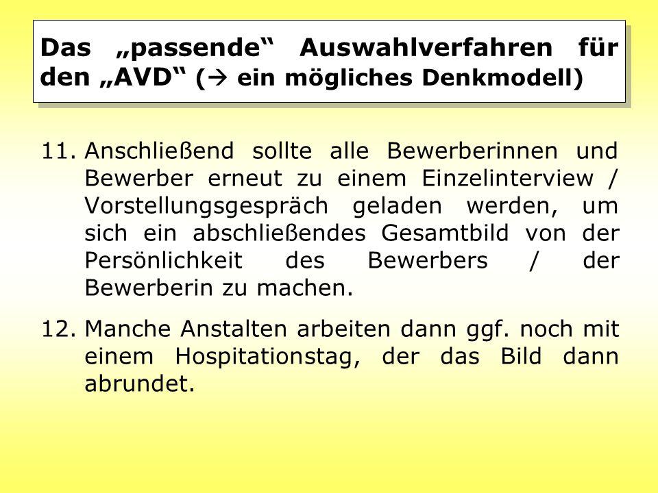 """Das """"passende"""" Auswahlverfahren für den """"AVD"""" (  ein mögliches Denkmodell) 11.Anschließend sollte alle Bewerberinnen und Bewerber erneut zu einem Ein"""