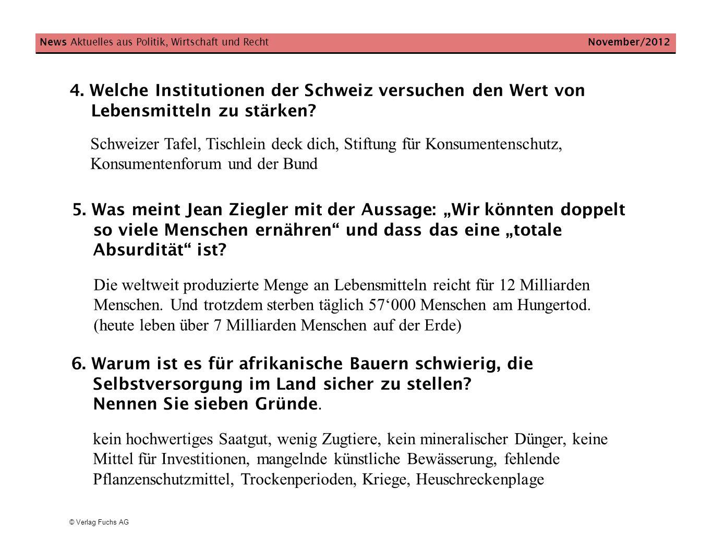 © Verlag Fuchs AG 4. Welche Institutionen der Schweiz versuchen den Wert von Lebensmitteln zu stärken? News Aktuelles aus Politik, Wirtschaft und Rech