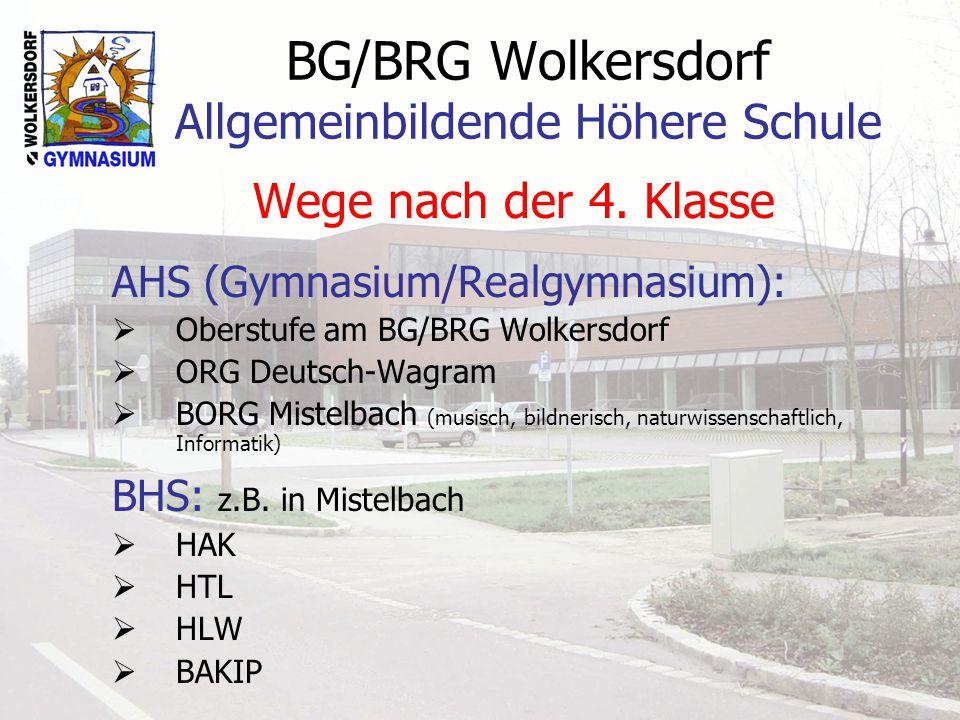 BG/BRG Wolkersdorf Allgemeinbildende Höhere Schule Wege nach der 4. Klasse AHS (Gymnasium/Realgymnasium):  Oberstufe am BG/BRG Wolkersdorf  ORG Deut