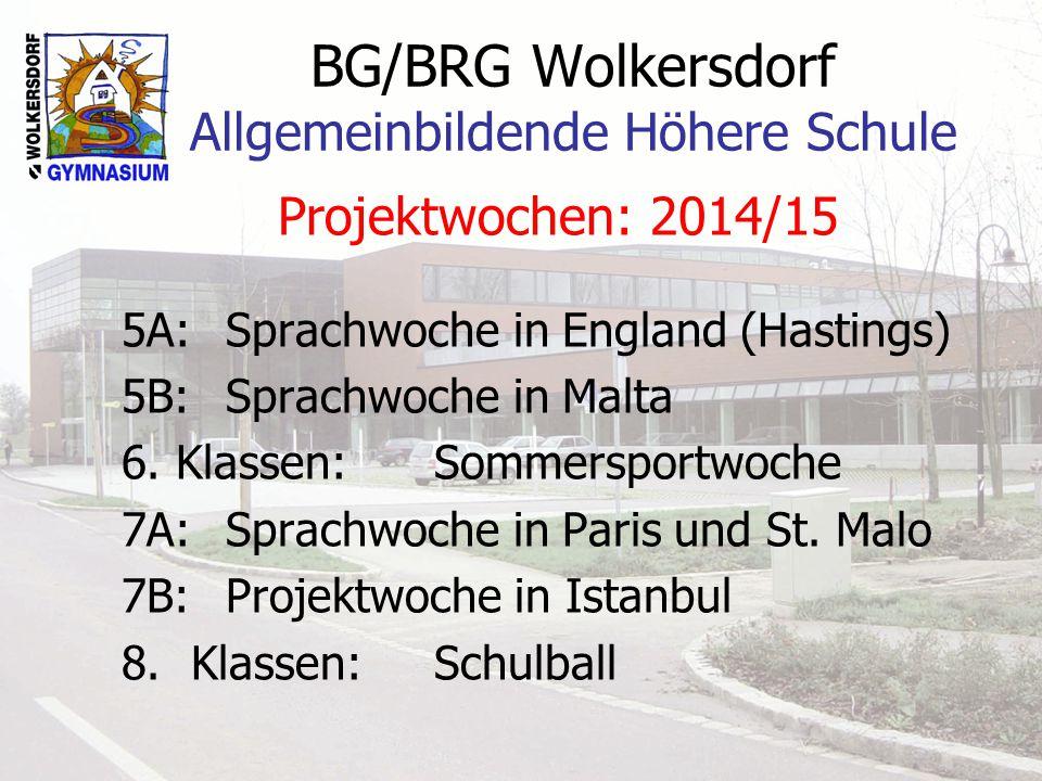 BG/BRG Wolkersdorf Allgemeinbildende Höhere Schule Projektwochen: 2014/15 5A:Sprachwoche in England (Hastings) 5B:Sprachwoche in Malta 6. Klassen:Somm