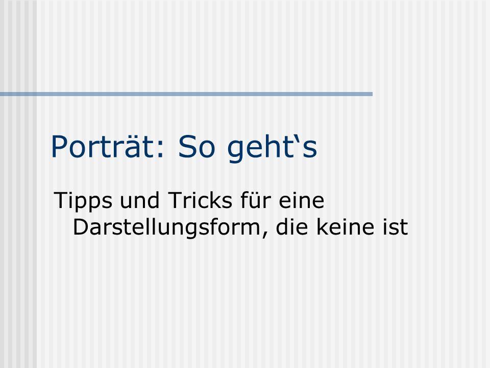 Porträt: So geht's Tipps und Tricks für eine Darstellungsform, die keine ist