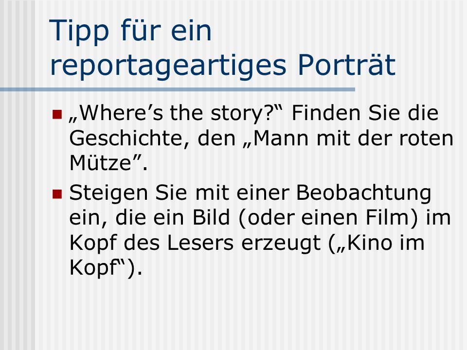 """Tipp für ein reportageartiges Porträt """"Where's the story? Finden Sie die Geschichte, den """"Mann mit der roten Mütze ."""