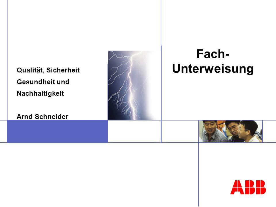Qualität, Sicherheit Gesundheit und Nachhaltigkeit Arnd Schneider Fach- Unterweisung
