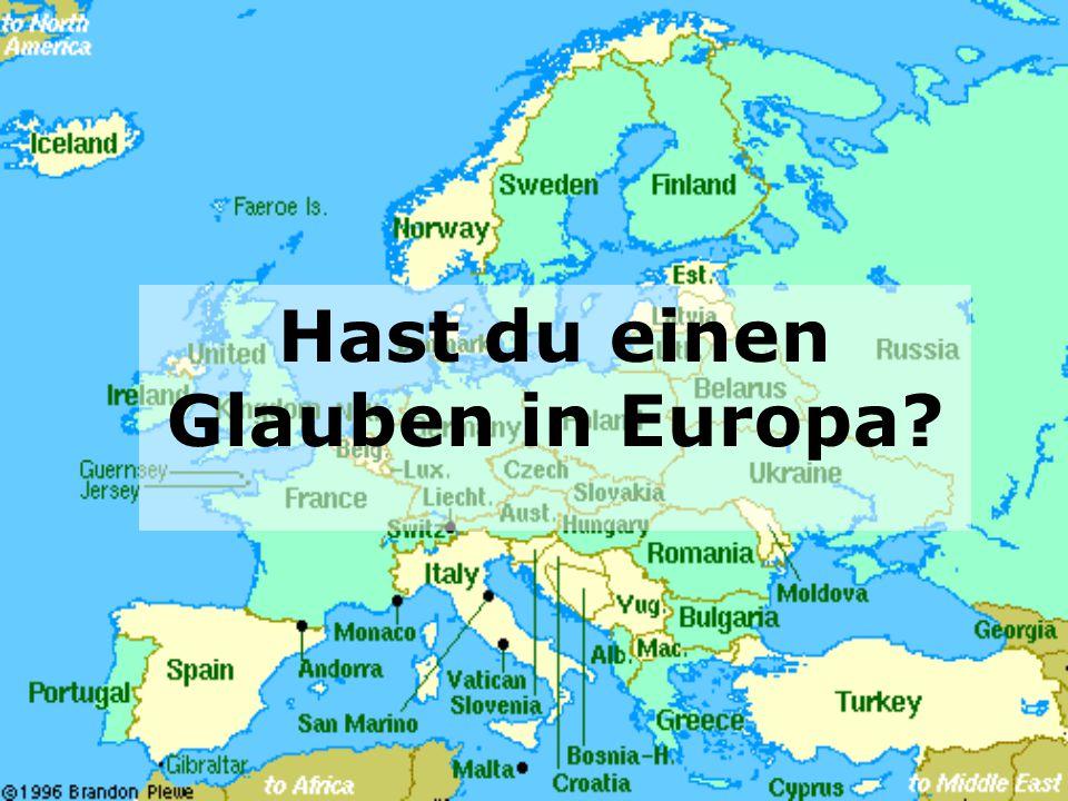 Mach mit bei einer Reise um herauszufinden wer an Europa glaubt und wer nicht...