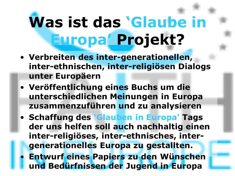 Was ist das 'Glaube in Europa' Projekt? Verbreiten des inter-generationellen, inter-ethnischen, inter-religiösen Dialogs unter Europäern Veröffentlich