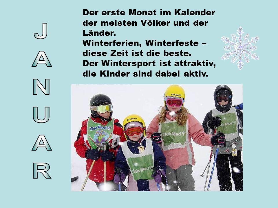 Der erste Monat im Kalender der meisten Völker und der Länder. Winterferien, Winterfeste – diese Zeit ist die beste. Der Wintersport ist attraktiv, di