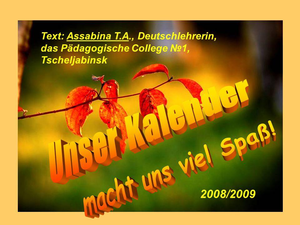 Text: Assabina T.A., Deutschlehrerin, das Pädagogische College №1, Tscheljabinsk 2008/2009