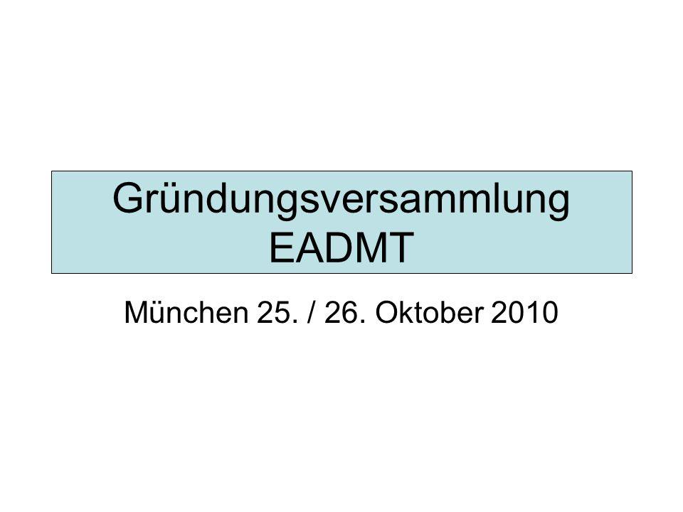 Gründungsversammlung EADMT München 25. / 26. Oktober 2010