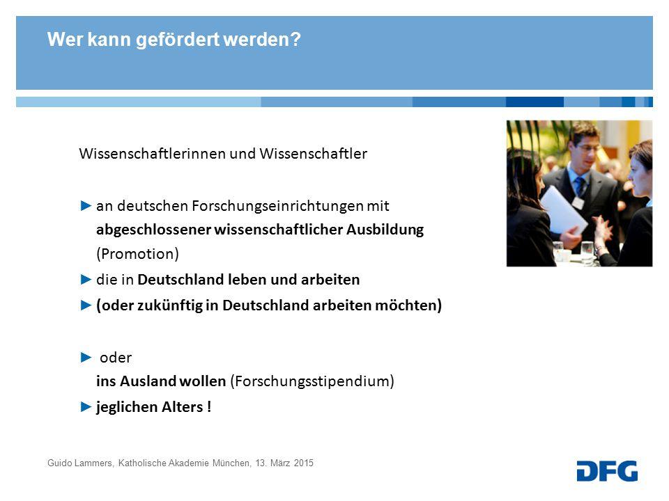 Wer kann gefördert werden? Wissenschaftlerinnen und Wissenschaftler ► an deutschen Forschungseinrichtungen mit abgeschlossener wissenschaftlicher Ausb