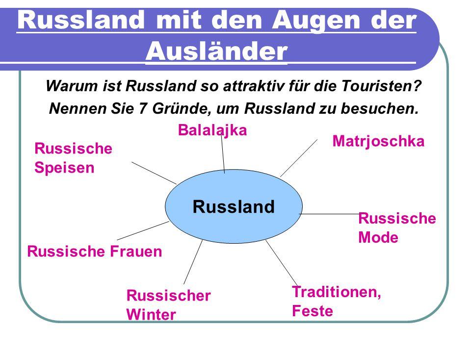 Russland mit den Augen der Ausländer Warum ist Russland so attraktiv für die Touristen.