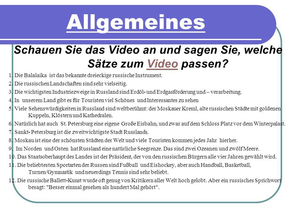 Allgemeines Schauen Sie das Video an und sagen Sie, welche Sätze zum Video passen?Video 1.