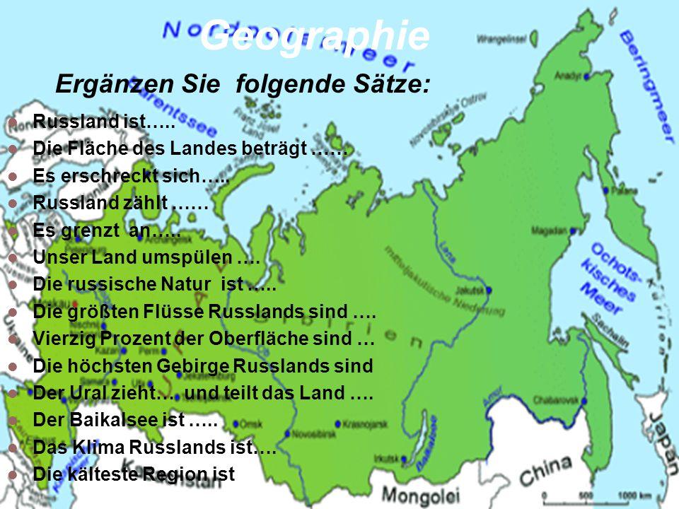 Geographie Russland ist…..Die Fläche des Landes beträgt …… Es erschreckt sich…..