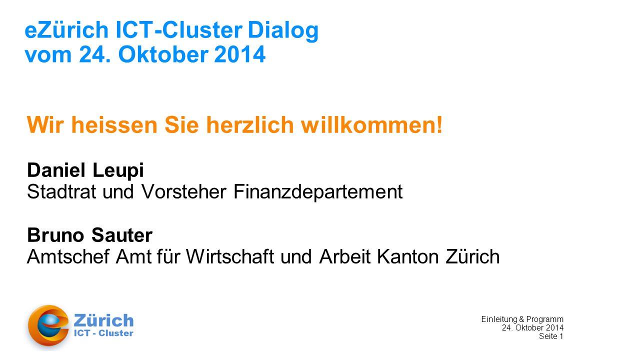 Einleitung & Programm 24. Oktober 2014 Seite 1 eZürich ICT-Cluster Dialog vom 24.