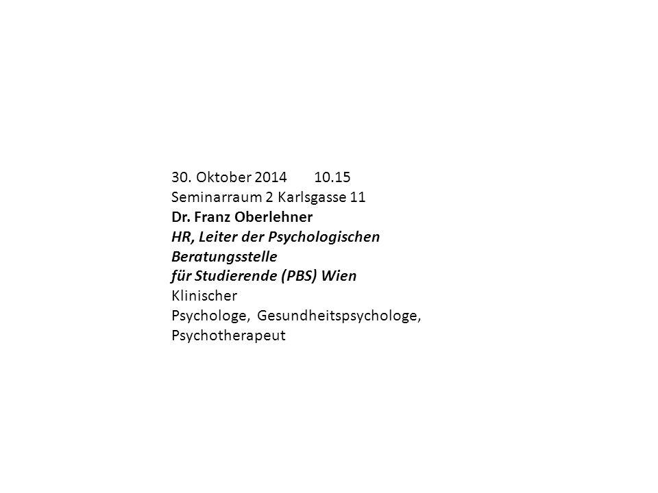 30. Oktober 2014 10.15 Seminarraum 2 Karlsgasse 11 Dr.