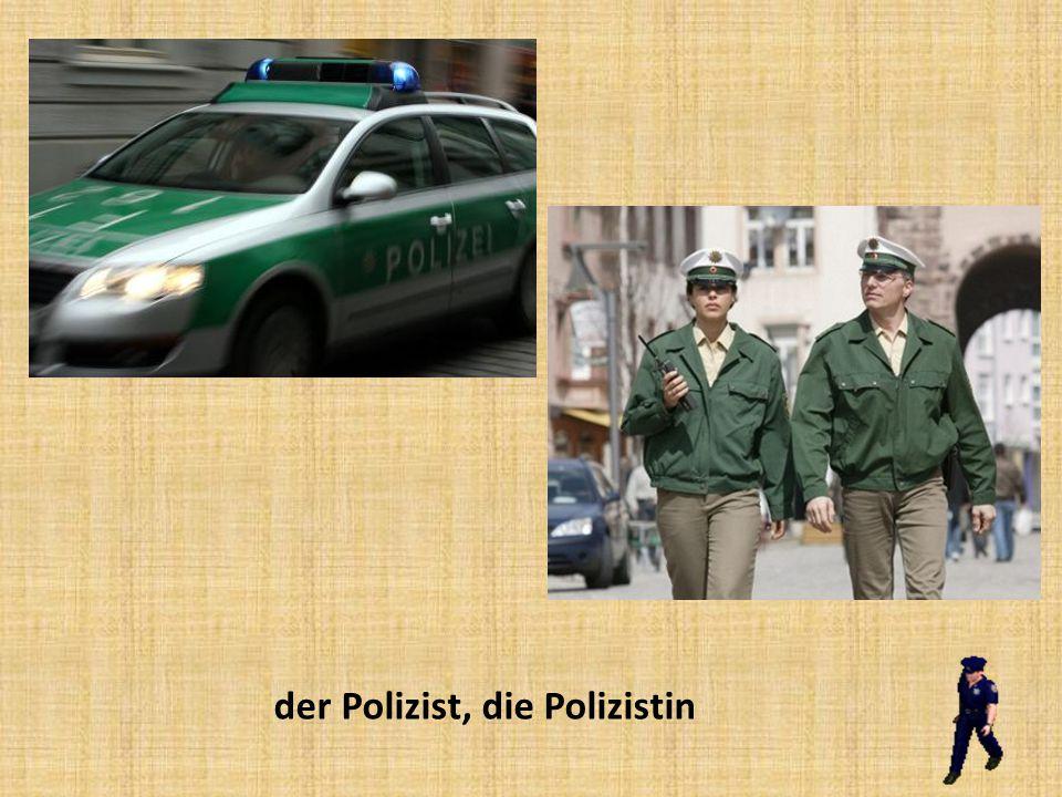 der Polizist, die Polizistin