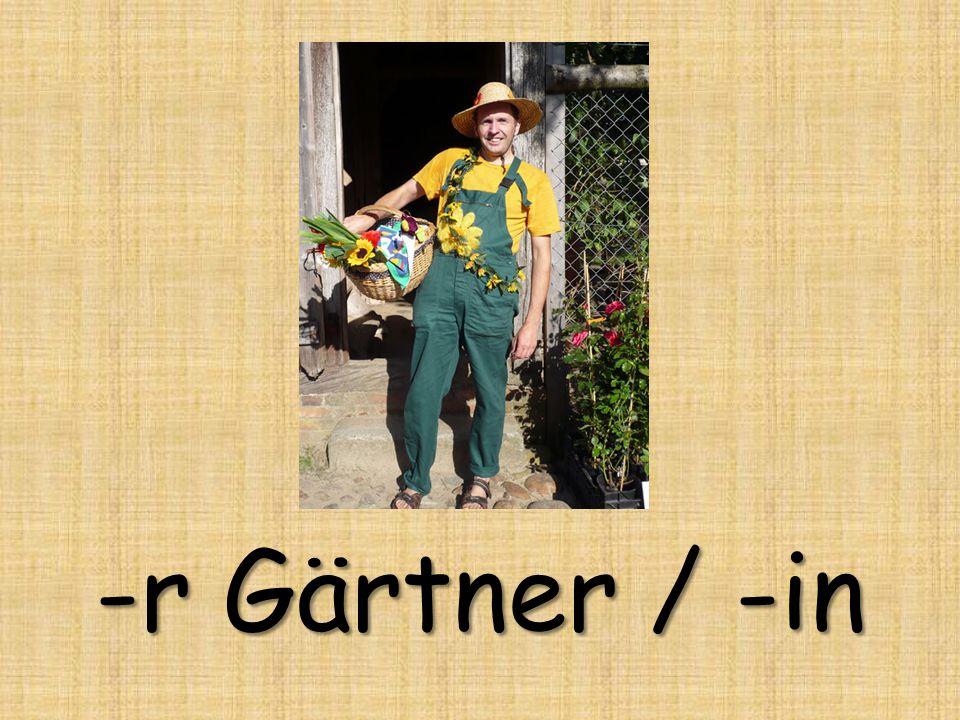 -r Gärtner / -in