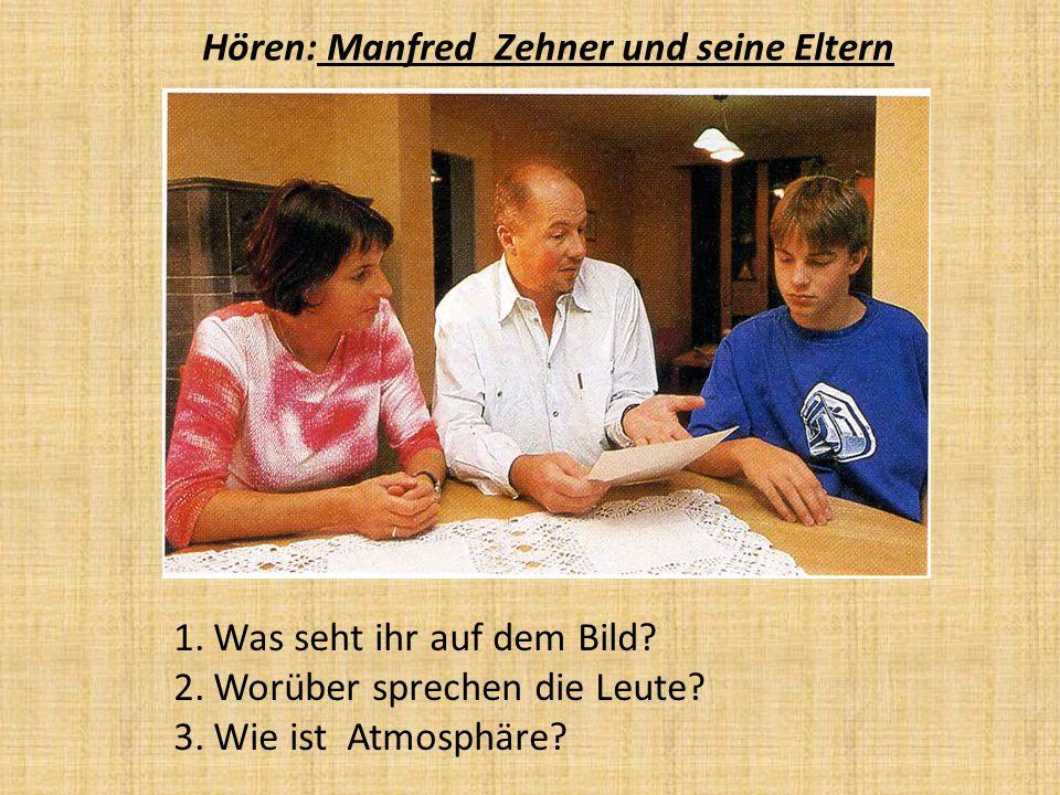 Hören: Manfred Zehner und seine Eltern 1.Was seht ihr auf dem Bild.