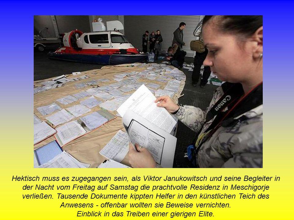 Hektisch muss es zugegangen sein, als Viktor Janukowitsch und seine Begleiter in der Nacht vom Freitag auf Samstag die prachtvolle Residenz in Meschigorje verließen.