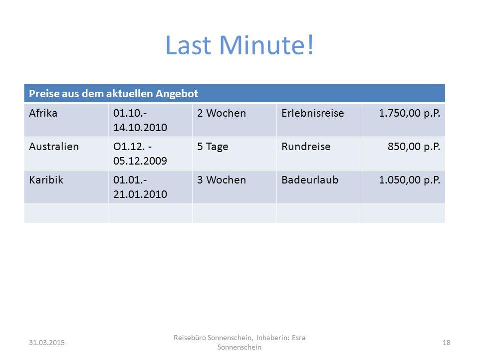 Last Minute! Preise aus dem aktuellen Angebot Afrika01.10.- 14.10.2010 2 WochenErlebnisreise1.750,00 p.P. AustralienO1.12. - 05.12.2009 5 TageRundreis