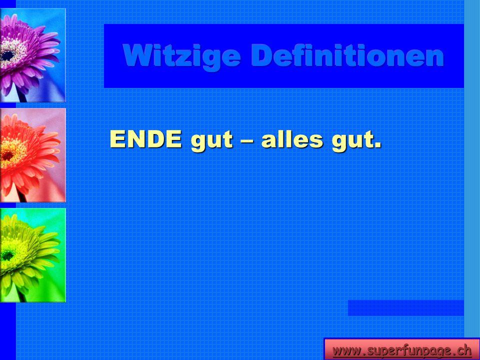 www.superfunpage.ch ENDE gut – alles gut.