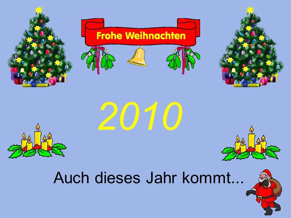 Auch dieses Jahr kommt... 2010