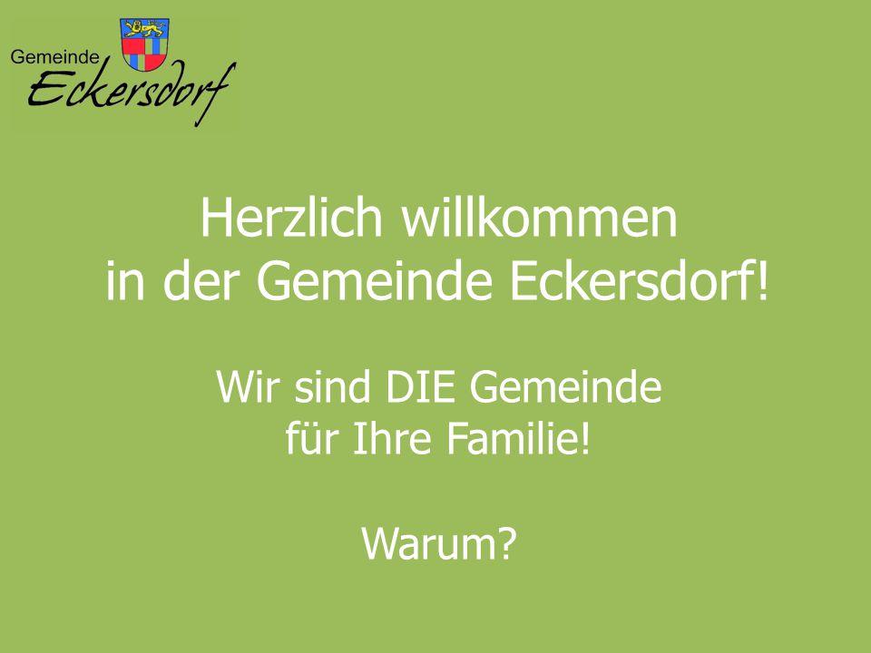 Herzlich willkommen in der Gemeinde Eckersdorf! Wir sind DIE Gemeinde für Ihre Familie! Warum?