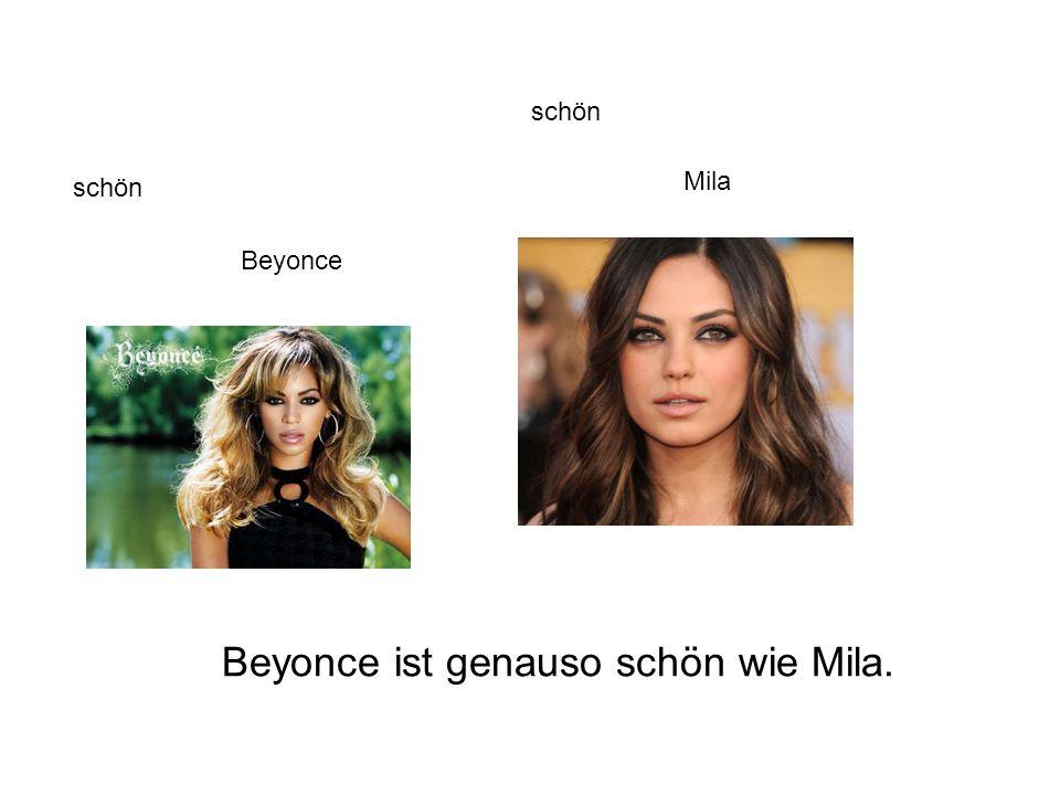 schön Beyonce Mila Beyonce ist genauso schön wie Mila.