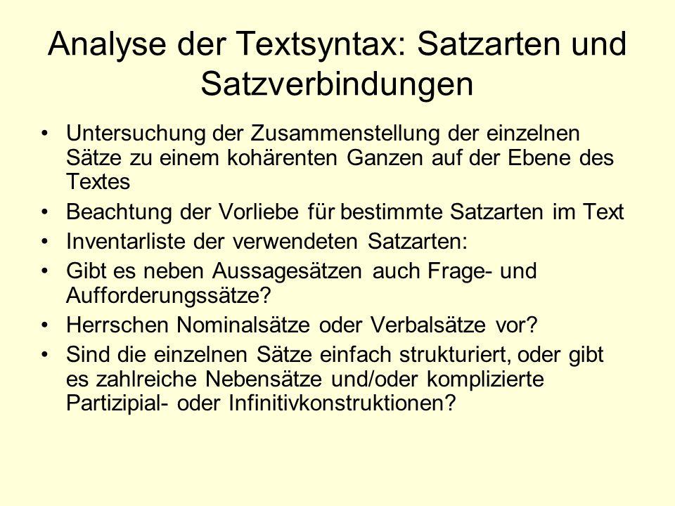 Analyse der Textsyntax: Satzarten und Satzverbindungen Untersuchung der Zusammenstellung der einzelnen Sätze zu einem kohärenten Ganzen auf der Ebene
