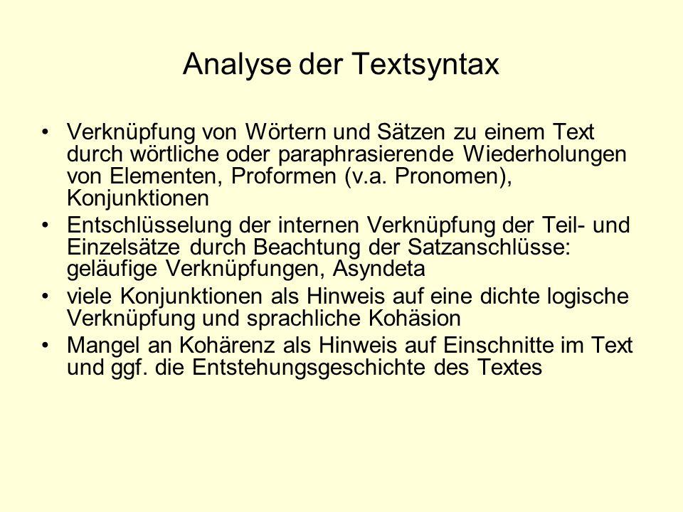 Analyse der Textsyntax Verknüpfung von Wörtern und Sätzen zu einem Text durch wörtliche oder paraphrasierende Wiederholungen von Elementen, Proformen