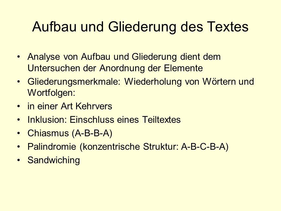 Aufbau und Gliederung des Textes Analyse von Aufbau und Gliederung dient dem Untersuchen der Anordnung der Elemente Gliederungsmerkmale: Wiederholung