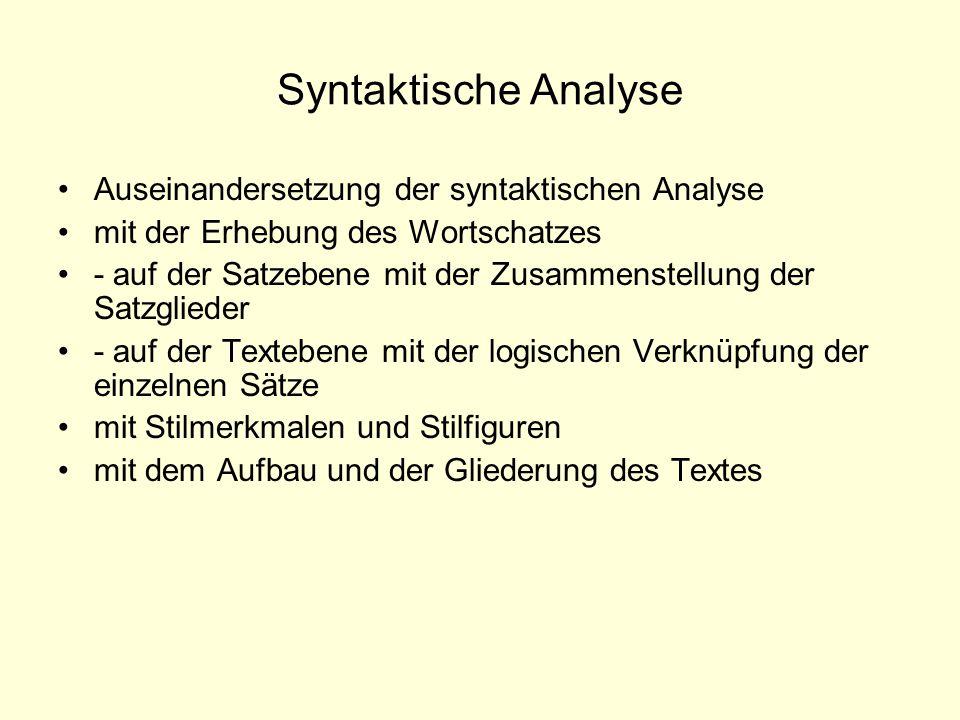 Syntaktische Analyse Auseinandersetzung der syntaktischen Analyse mit der Erhebung des Wortschatzes - auf der Satzebene mit der Zusammenstellung der S