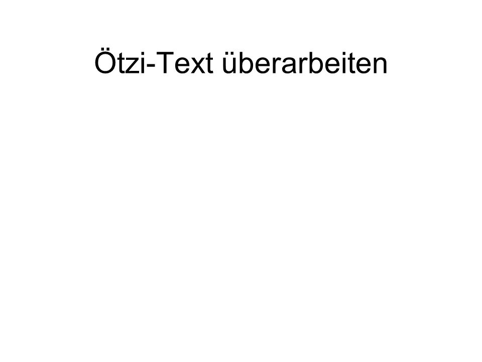 Ötzi-Text überarbeiten