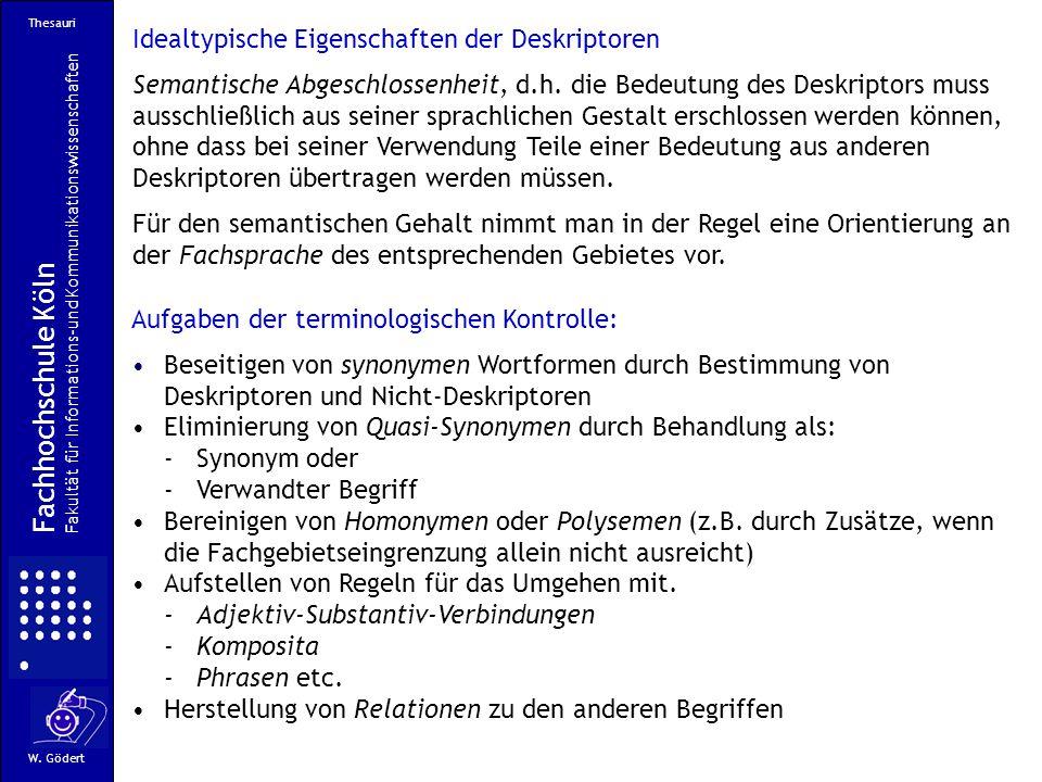 Idealtypische Eigenschaften der Deskriptoren Semantische Abgeschlossenheit, d.h.