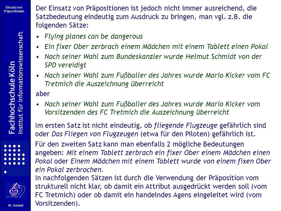 Einsatz von Präpositionen Fachhochschule Köln Institut für Informationswissenschaft W.
