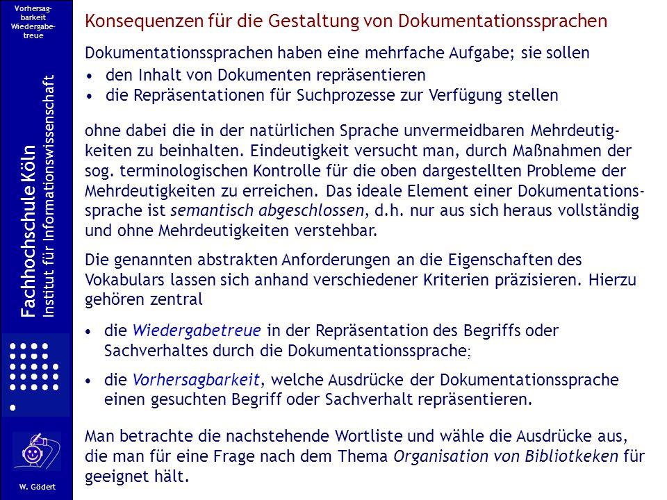 Vorhersag- barkeit Wiedergabe- treue Fachhochschule Köln Institut für Informationswissenschaft W.