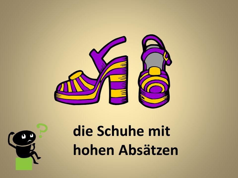 die Schuhe mit hohen Absätzen