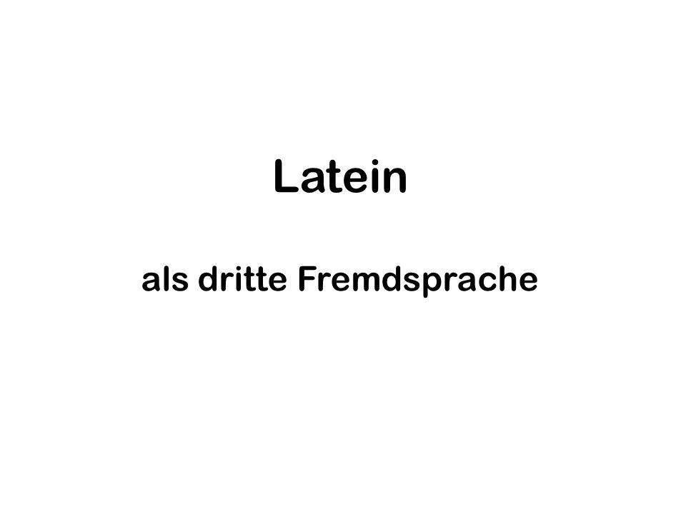 Maximen standardbasierten und kompetenzorientierten Lateinunterrichts Latein als dritte Fremdsprache